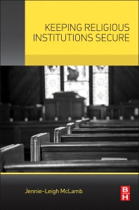Keeping Religious Institutions Secure - 1st Edition - ISBN: 9780128013465, 9780128014882