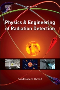 Physics and Engineering of Radiation Detection, 2nd Edition,Syed Ahmed,ISBN9780128013632