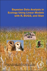 Bayesian Data Analysis in Ecology Using Linear Models with R, BUGS, and Stan - 1st Edition - ISBN: 9780128013700, 9780128016787