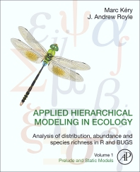 Cover image for Applied Hierarchical Modeling in Ecology: Analysis of distribution, abundance and species richness in R and BUGS