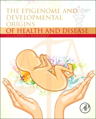 Cover image for The Epigenome and Developmental Origins of Health and Disease