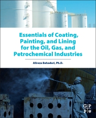 Cover image for Essentials of Coating, Painting, and Lining for the Oil, Gas and Petrochemical Industries