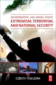 Cover image for Environmental and Animal Rights Extremism, Terrorism, and National Security