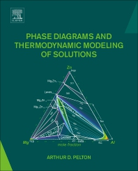 Phase Diagrams and Thermodynamic Modeling of Solutions - 1st Edition - ISBN: 9780128014943, 9780128016695