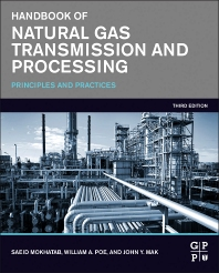 Handbook of Natural Gas Transmission and Processing - 3rd Edition - ISBN: 9780128014998, 9780128016640