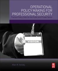 Operational Policy Making for Professional Security - 1st Edition - ISBN: 9780128016282, 9780128017883