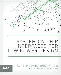 System on Chip Interfaces for Low Power Design - 1st Edition - ISBN: 9780128016305, 9780128017906