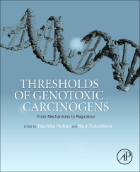 Thresholds of Genotoxic Carcinogens - 1st Edition - ISBN: 9780128016633, 9780128018033