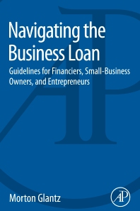 Navigating the Business Loan - 1st Edition - ISBN: 9780128016985, 9780128018064