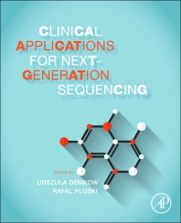 Clinical Applications for Next-Generation Sequencing - 1st Edition - ISBN: 9780128017395, 9780128018415