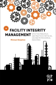Facility Integrity Management - 1st Edition - ISBN: 9780128017647, 9780128018323