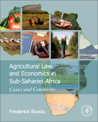 Agricultural Law and Economics in Sub-Saharan Africa - 1st Edition - ISBN: 9780128017715, 9780128018453