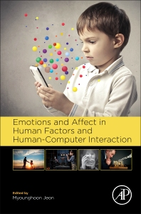 Cover image for Emotions and Affect in Human Factors and Human-Computer Interaction