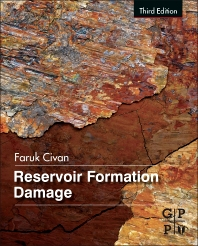 Reservoir Formation Damage, 3rd Edition,Faruk Civan,ISBN9780128018989