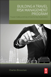 Building a Travel Risk Management Program - 1st Edition - ISBN: 9780128019252, 9780128019382