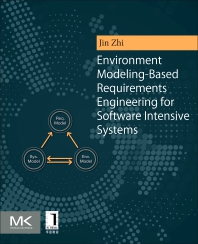 Environment Modeling-Based Requirements Engineering for Software Intensive Systems - 1st Edition - ISBN: 9780128019542
