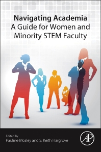 Cover image for Navigating Academia: A Guide for Women and Minority STEM Faculty