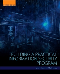 Building a Practical Information Security Program - 1st Edition - ISBN: 9780128020425, 9780128020883
