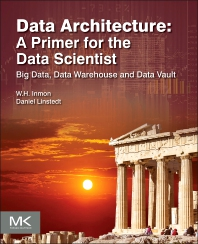 Cover image for Data Architecture: A Primer for the Data Scientist