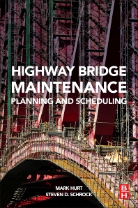 Highway Bridge Maintenance Planning and Scheduling - 1st Edition - ISBN: 9780128020692, 9780128020845