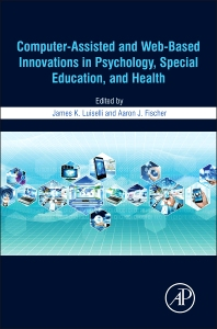 Cover image for Computer-Assisted and Web-Based Innovations in Psychology, Special Education, and Health