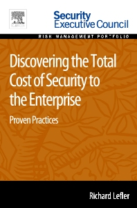 Discovering the Total Cost of Security to the Enterprise - 1st Edition - ISBN: 9780128020807, 9780128009215