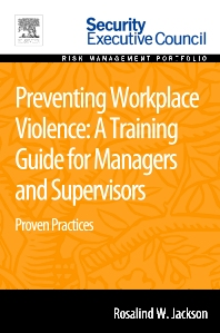 Preventing Workplace Violence: A Training Guide for Managers and Supervisors - 1st Edition - ISBN: 9780128020814, 9780128009246