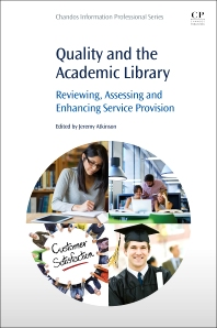 Quality and the Academic Library - 1st Edition - ISBN: 9780128021057, 9780081001349