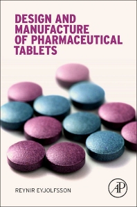 Cover image for Design and Manufacture of Pharmaceutical Tablets