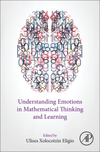 Cover image for Understanding Emotions in Mathematical Thinking and Learning