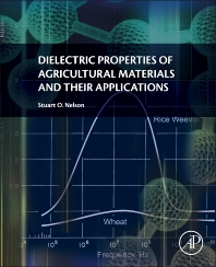Cover image for Dielectric Properties of Agricultural Materials and their Applications