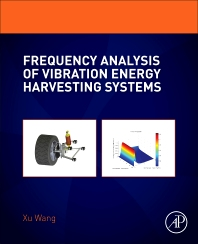 Frequency Analysis of Vibration Energy Harvesting Systems - 1st Edition - ISBN: 9780128023211, 9780128025581