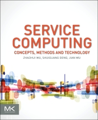 Cover image for Service Computing: Concept, Method and Technology
