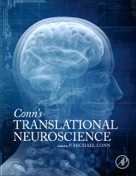 Conn's Translational Neuroscience - 1st Edition - ISBN: 9780128023815, 9780128025963