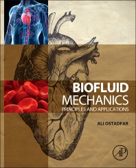 Biofluid Mechanics - 1st Edition - ISBN: 9780128024089, 9780128026007
