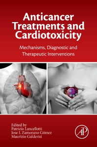 Anticancer Treatments and Cardiotoxicity - 1st Edition - ISBN: 9780128025093, 9780128026472