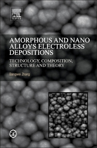 Cover image for Amorphous and Nano Alloys Electroless Depositions