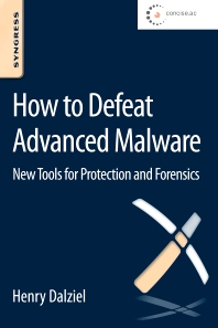 How to Defeat Advanced Malware - 1st Edition - ISBN: 9780128027318, 9780128027530