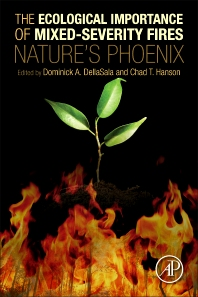 The Ecological Importance of Mixed-Severity Fires - 1st Edition - ISBN: 9780128027493, 9780128027608