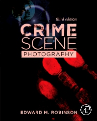 Crime Scene Photography - 3rd Edition - ISBN: 9780128027646, 9780128027684