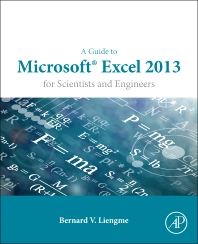 Cover image for A Guide to Microsoft Excel 2013 for Scientists and Engineers