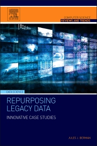 Repurposing Legacy Data, 1st Edition,Jules Berman,ISBN9780128028827