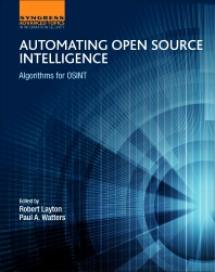 Automating Open Source Intelligence - 1st Edition - ISBN: 9780128029169, 9780128029176