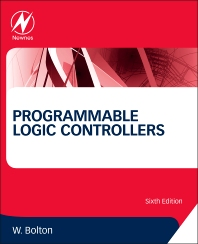 Programmable Logic Controllers, 6th Edition,William Bolton,ISBN9780128029299
