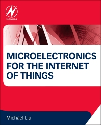 Microelectronics for the Internet of Things - 1st Edition - ISBN: 9780128029589