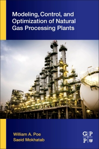 Cover image for Modeling, Control, and Optimization of Natural Gas Processing Plants