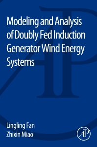 Cover image for Modeling and Analysis of Doubly Fed Induction Generator Wind Energy Systems