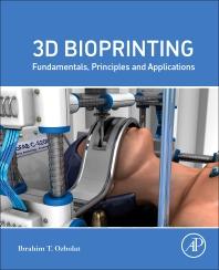 3D Bioprinting - 1st Edition - ISBN: 9780128030103, 9780128030301