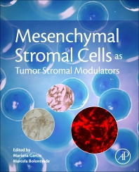 Mesenchymal Stromal Cells as Tumor Stromal Modulators - 1st Edition - ISBN: 9780128031025, 9780128031032