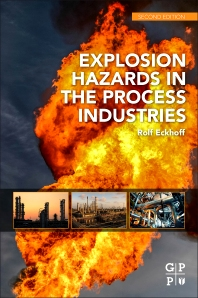 Explosion Hazards in the Process Industries - 2nd Edition - ISBN: 9780128032732, 9780128032749